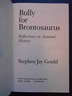 Bully for Brontosaurus, Reflections in Natural History: Gould, Stephen Jay