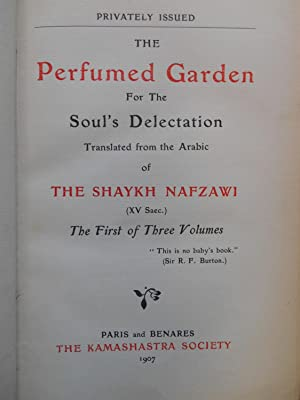 The Perfumed Garden, For the Soul's Delectation, The First of Three Volumes: Shaykh Nafzawi; [...