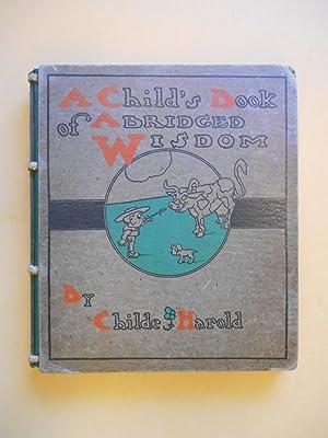 A Child's Book of Abridged Wisdom: Childe Harold [Edward Salisbury Field]