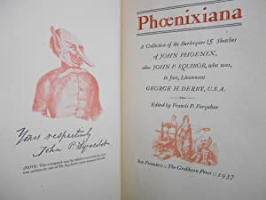 Phoenixiana, A Collection of the Burlesque & Sketches of John Phoenix, alias John P. Squibob, who...