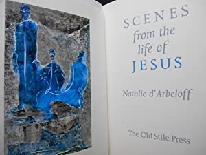 Scenes from the Life of Jesus: Biblical Text]; d'Arbeloff, Natalie (Illustrator / Afterword)