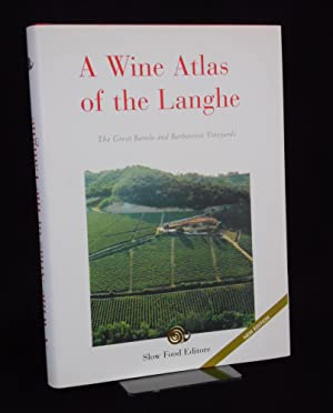 A Wine Atlas of the Langhe; The Great Barolo and Barbaresco Vineyards: Petrini, Carlo (Editor)