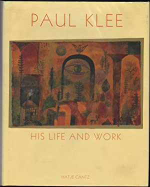 Paul Klee; His Life and Work: Cantz, Hatje