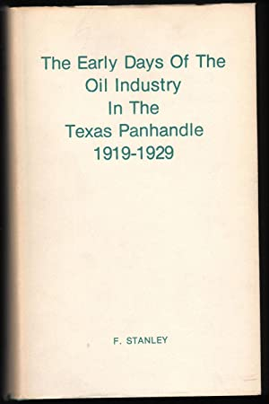 The Early Days of the Oil Industry in the Texas Panhandle 1919-1929
