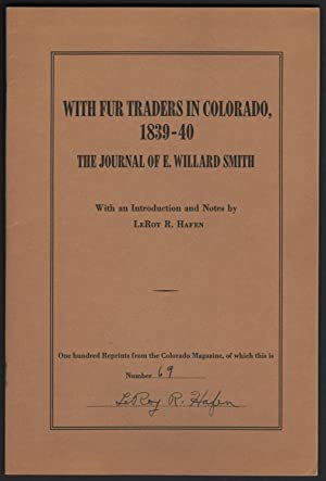 With Fur Traders in Colorado, 1839-40; The Journal of E. Willard Smith.