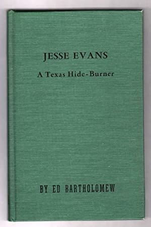Jesse Evans; A Texas Hide-Burner