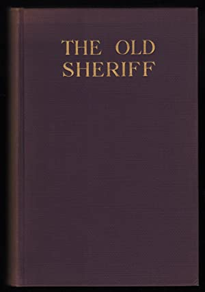 The Old Sheriff and Other True Tales