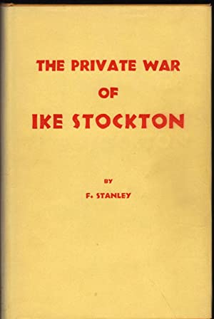 The Private War of Ike Stockton: Stanley, F.