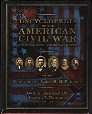 Encyclopedia of the American Civile War; A Political, Social, and Military History: Heidler, David ...