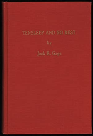 Tensleep and No Rest; A Historical Account of th Range War of the Big Horns in Wyoming