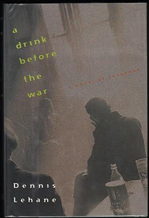 A Drink Before the War: Lehane, Dennis