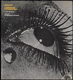 Man Ray; L'immagine Fotografica: Man Ray
