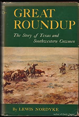 Great Roundup; The Story of Texas and: Nordyke, Lewis
