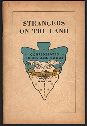 Strangers on the Land (A Historiette - of a Longer Story of the Yakima Indian Nation's Efforts to...