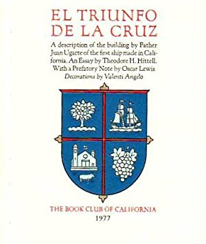 El Triunfo De La Cruz: A Description Of The Building By Father Juan Ugarte Of The First Ship Made...