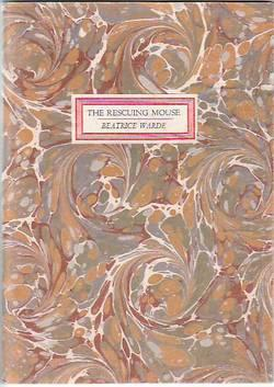 The Rescuing Mouse; A Speech By Beatrice Warde Opening An Exhibition Of Private Press Printing ...