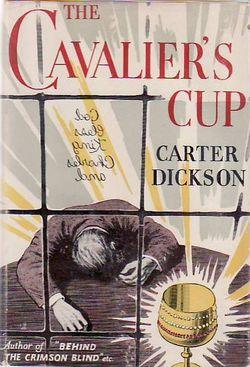 The Cavalier's Cup; Another Adventure Of Sir: Dickson, Carter (Pseud.)