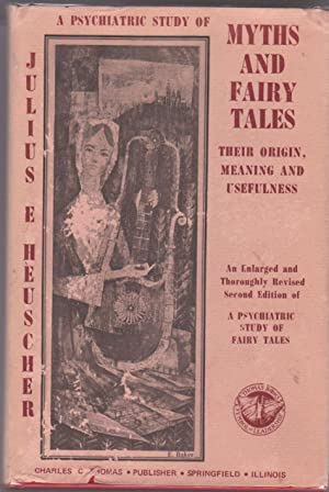 A Psychiatric Study Of Myths And Fairy: Heuscher, Julius E.