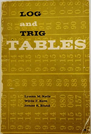 Log and Trig Tables (Five Place Logarithmic: Kells, Lyman M.;