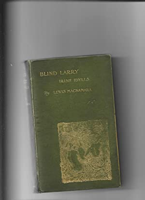 Blind Larry Irish Idylls: Macnamara Lewis