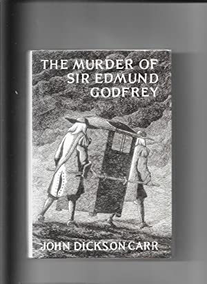 The Murder of Sir Edmund Godfrey: Dickson Carr John