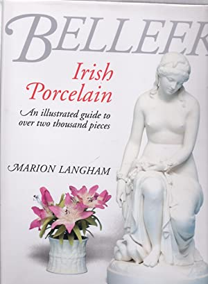 Beleek Irish Porcelain - an Illustrated Guide: Langham Marion