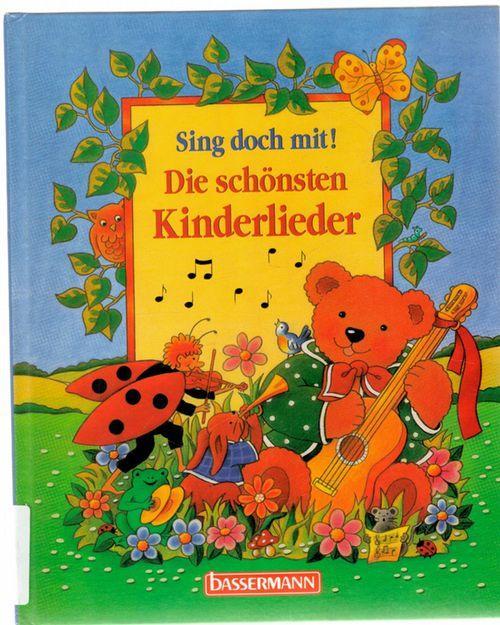 Sing doch mit! Die schönsten Kinderlieder herausgegeben: Lili Schwarz, Regina