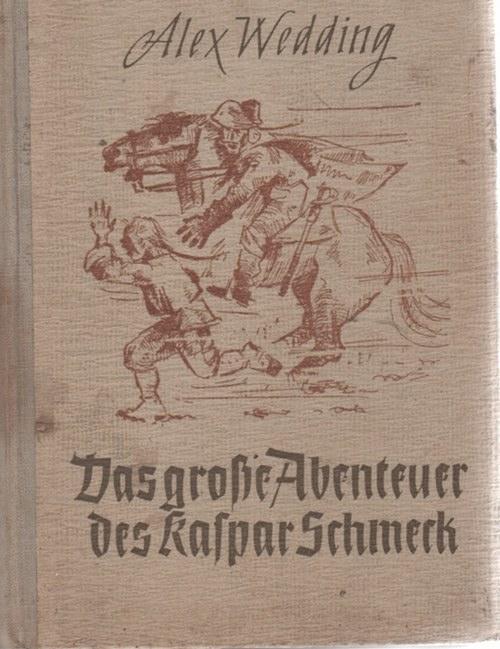 Das grosse Abenteuer des Kaspar Schmeck Geschichte: Wedding, Alex