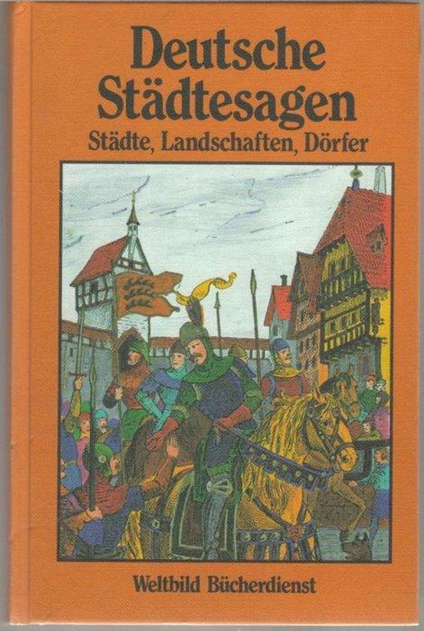 Deutsche Städtesagen Sagen aus deutschen Landschaften, Städten,: von Petersdorf, Bodo