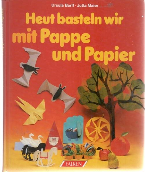 Heut Basteln Wir Mit Pappe Und Papier Bastelspaß Für Die Ganze