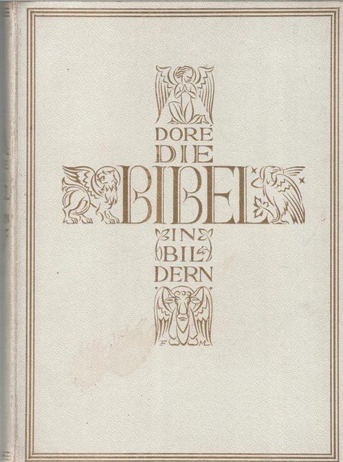 Die Bibel in Bildern mit Texten von: Gustave Dore ,Andreas