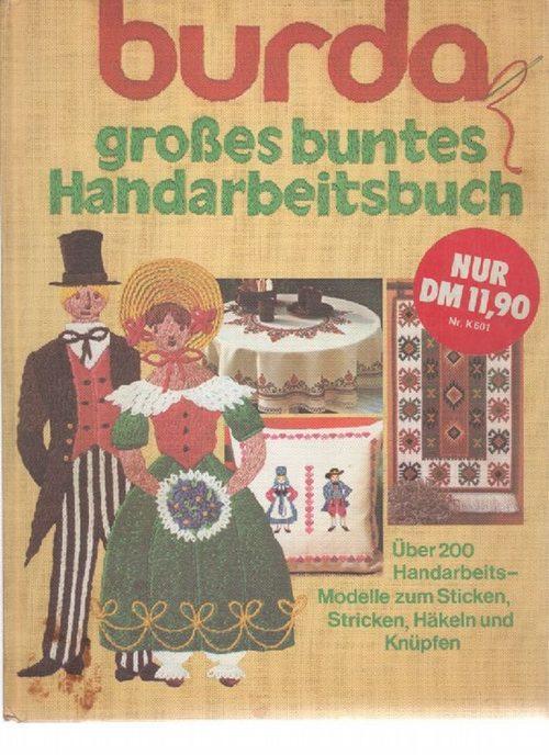 Burda Grosses Buntes Handarbeitsbuch über 200 Handarbeitsmodelle