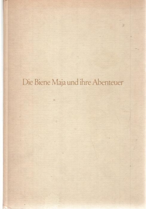 Die Biene Maja und ihre Abenteuer von: Bonsels, Waldemar
