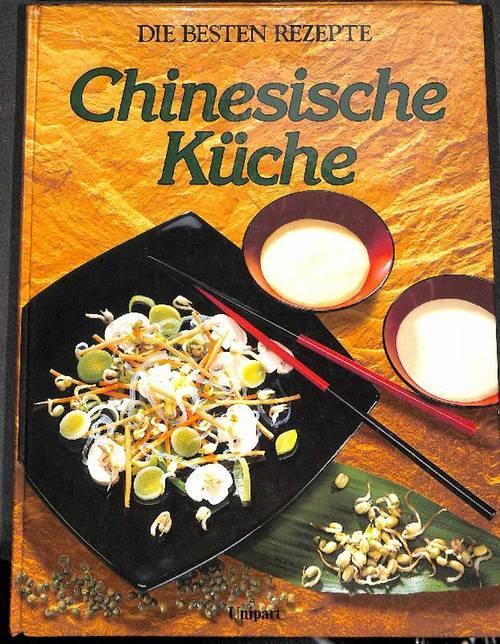 Chinesische Küche -die besten Rezepte über 400 Rezepte aus den sechs ...
