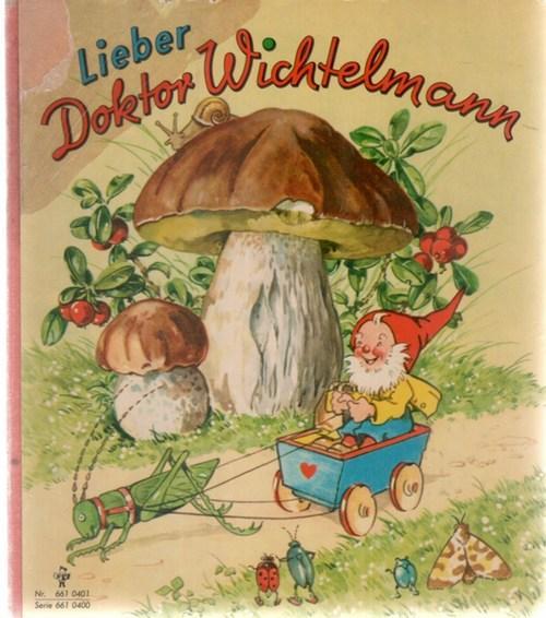 Lieber Doktor Wichtelmann die illustrierte Geschichte eines Tierarztes
