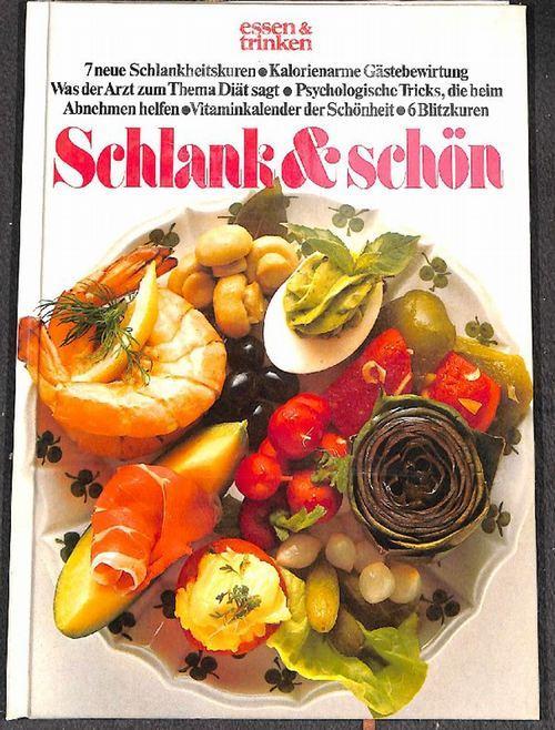 Essen Und Trinken Zeitschrift schlank schön ein diätbuch für alle die spass am essen und