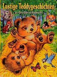 Lustige Teddygeschichten für kleine und große Leute zum Vorlesen sowie für Leseanfänger zum Selberlesen. mit Text von Uwe Müller und Bilder von Ray Cresswell .