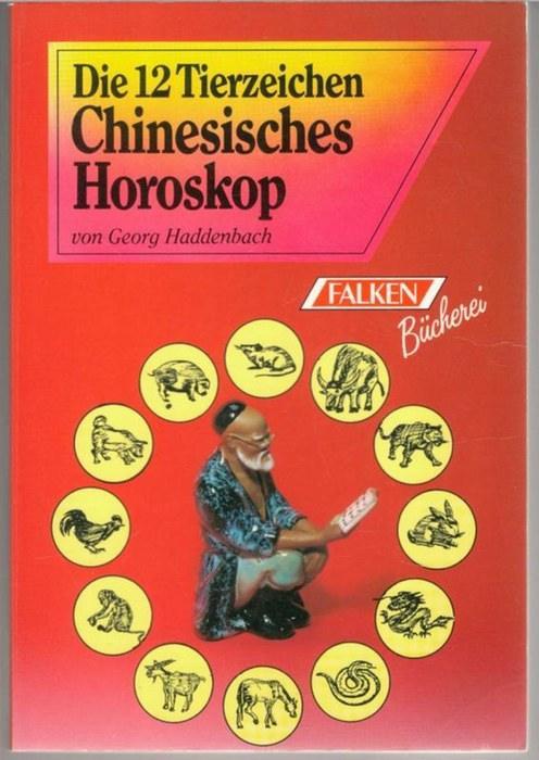 chinesisches horoskop die 12 von georg haddenbach zvab. Black Bedroom Furniture Sets. Home Design Ideas