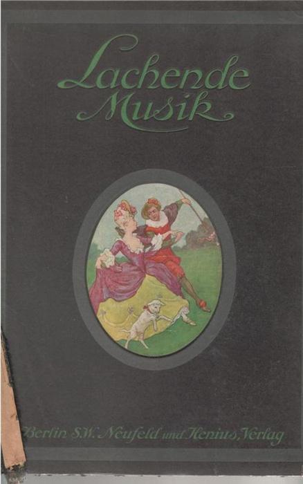 Lachende Musik Ein Album der beliebtesten und: Conradi, R. (zusammengestellt),