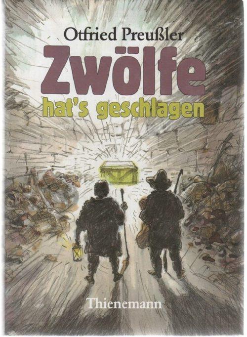 Zwölfe hats geschlagen Dreizehn Geschichten von Schätzen: Preußler, Otfried
