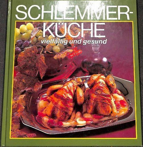 Toll Schlemmer Küche Vielfältig Und Gesund Rezepte Mit Gemüse, Fleisch, Fisch.  Geflü.