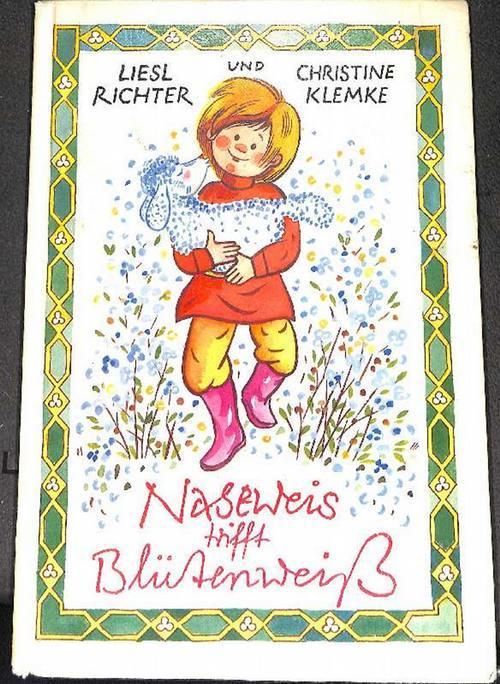 Naseweis trifft Blütenweiß eine lustige Geschichte für: Liesl, Richter ;