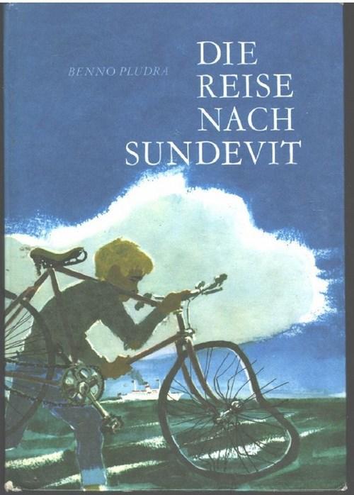 Die Reise nach Sundevit - eine abenteuerliche: Pludra, Benno