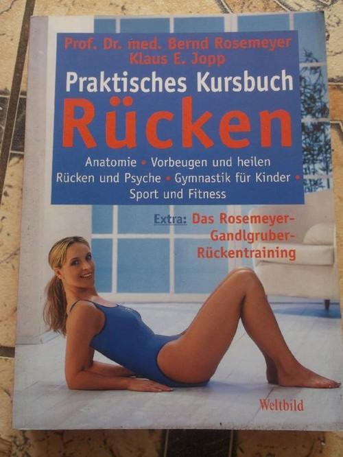 Praktisches Kursbuch Rücken - Mit Rosemeyer-Gandlhuber-Rückentraining, Anatomie.: Bernd Rosemeyer; Klaus