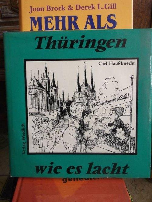 Thüringen wie es lacht - eine Sammlung: Haußknecht, Carl (Hrsg.)