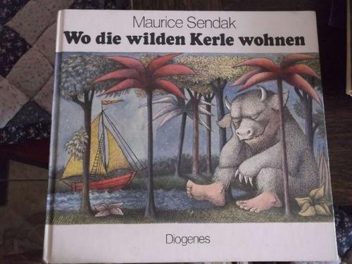 Wo die wilden Kerle wohnen / Maurice: Sendak, Maurice