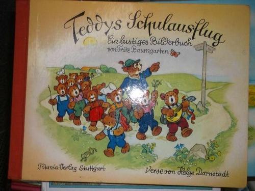Teddys Schulausflug ein lustiges Bilderbuch mit Versen von von Helge Darnstädt mit Bildern von Fritz Baumgarten - Fritz Baumgarten, Lena Hahn