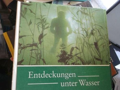 Entdeckungen unter Wasser Fotografiert und aufgeschrieben von WERNER FIEDLER - Werner Fiedler