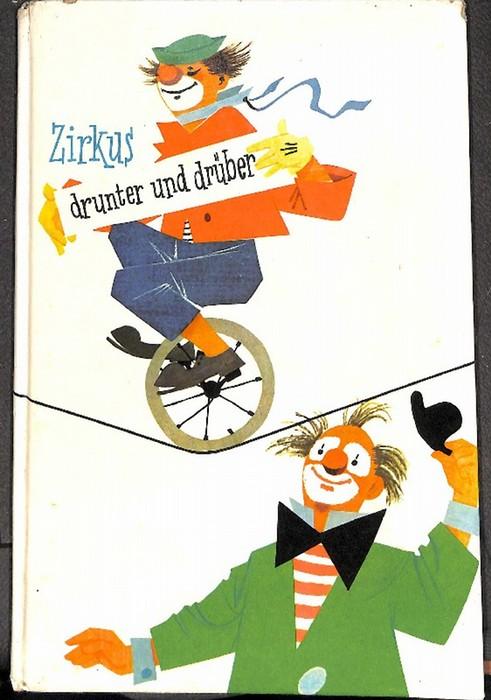 Zirkus drunter und drüber mit Versen von: Stengel, Hans-Georg