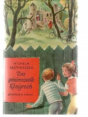 Das geheimnisvolle Königreich Großstadtkinder retten ihren Spielsplatz von Wilhelm ...